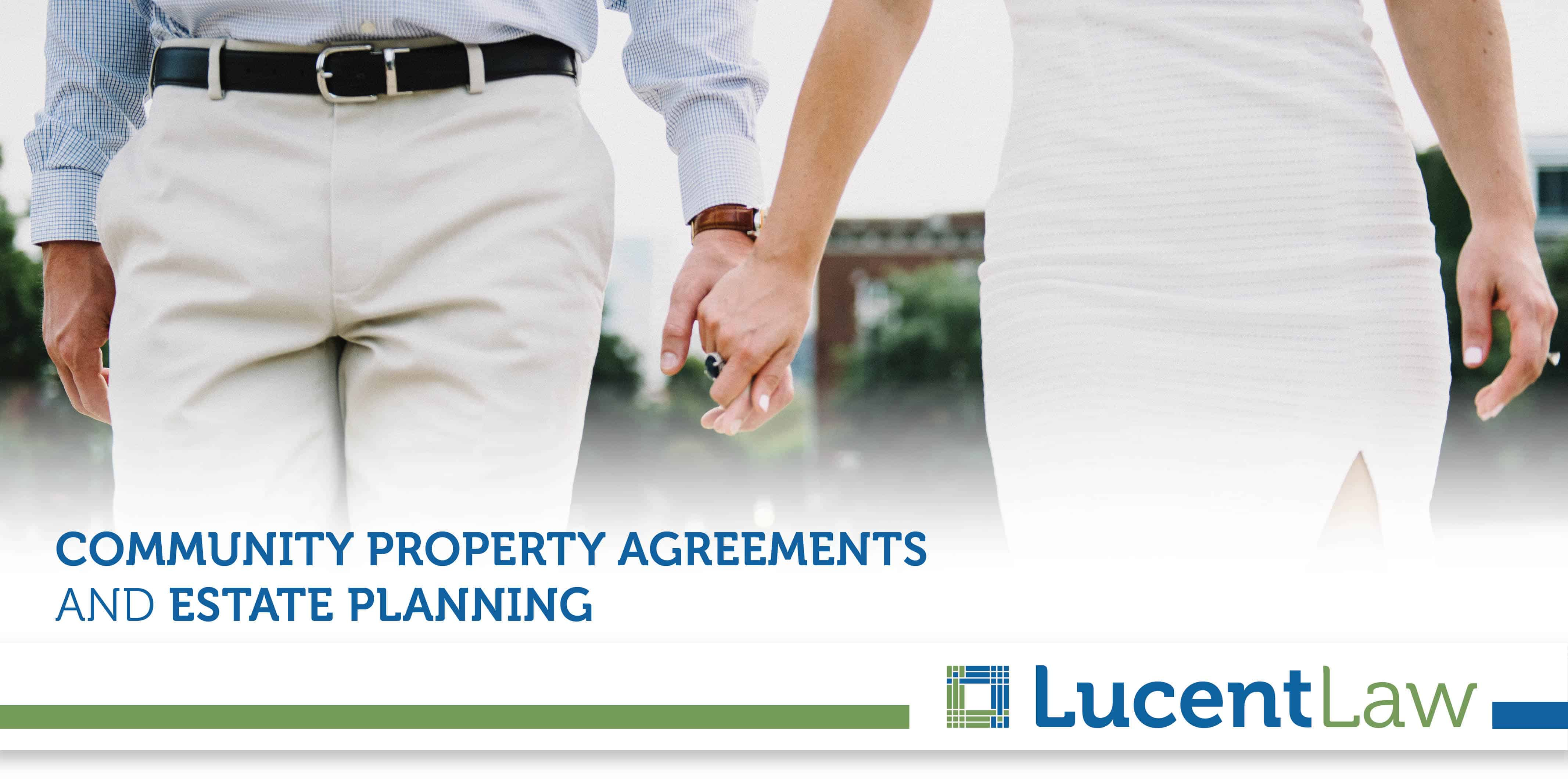 Community Property Agreements And Estate Planning